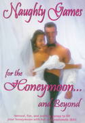 Naughty Games for the Honeymoon... And Beyond 0 9781887169066 1887169067