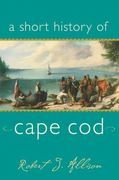A Short History of Cape Cod 0 9781889833996 1889833991