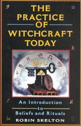 The Practice Of Witchcraft Today 0 9780806516745 0806516747