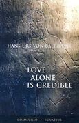 Love Alone is Credible 1st Edition 9780898708813 0898708818