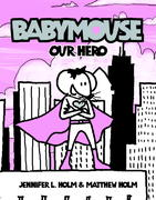 Babymouse #2: Our Hero 0 9780375832307 0375832300