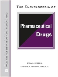 The Encyclopedia of Pharmaceutical Drugs 1st edition 9780816062874 0816062870