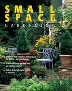 Small Space Gardening 0 9781591861850 1591861853