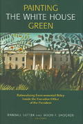 Painting the White House Green 0 9781891853739 1891853732