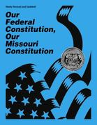 Our Federal Constitution, Our Missouri Constitution 1st Edition 9781892291004 1892291002
