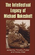 The Intellectual Legacy of Michael Oakeshott 0 9781845400095 1845400097