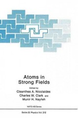 Atoms in Strong Fields 1st edition 9780306434143 0306434148
