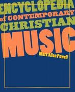 Encyclopedia of Contemporary Christian Music 0 9781565636798 1565636791