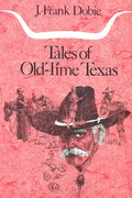 Tales of Old-Time Texas 0 9780292780699 0292780699
