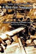 Case Studies in the Development of Close Air Support 0 9781410225153 1410225151