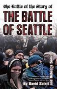 The Battle of the Story of the Battle of Seattle 0 9781904859635 1904859631