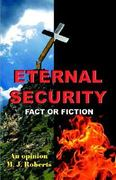 Eternal Security Fact or Fiction 0 9781931195492 1931195498