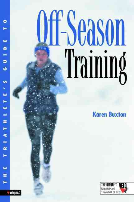 The Triathlete's Guide to off-Season Training 0 9781931382519 1931382514