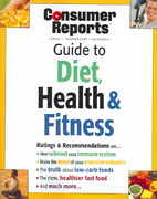 Consumer Reports Guide to Diet, Health and Fitness 0 9781932273380 1932273387