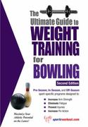 The Ultimate Guide to Weight Training for Bowling 2nd edition 9781932549584 1932549587