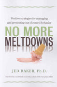 No More Meltdowns 1st Edition 9781932565621 1932565620