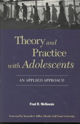 Theory and Practice with Adolescents 0 9781933478227 1933478225