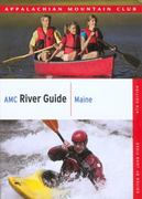 AMC River Guide - Maine 4th edition 9781934028155 1934028150