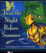 Twas the Night Before Summer 1st edition 9781934133415 1934133418