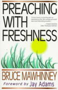 Preaching with Freshness 1st Edition 9780825431982 0825431980
