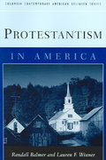 Protestantism in America 1st Edition 9780231111317 0231111312