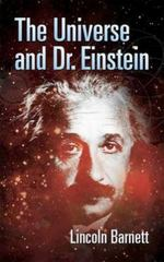 The Universe and Dr. Einstein 0 9780486445199 0486445194