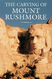 The Carving of Mount Rushmore 0 9781558596658 1558596658