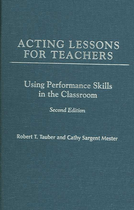 Acting Lessons for Teachers 2nd edition 9780275991920 027599192X