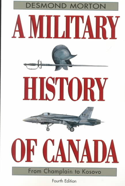 A Military History of Canada 4th edition 9780771065149 0771065140