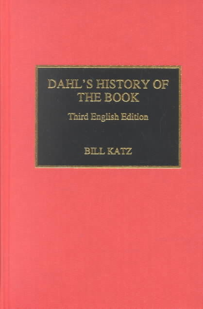 Dahl's History of the Book 3rd Edition 9780810828520 0810828529