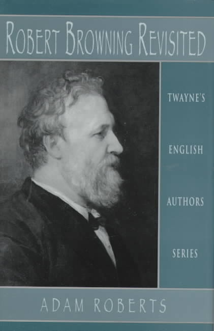 Robert Browning Revisited 1st edition 9780805745900 0805745904