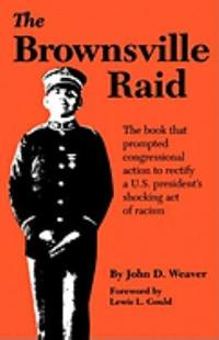 The Brownsville Raid 1st Edition 9780890965283 0890965285