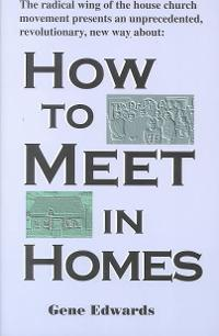 How to Meet in Homes 0 9780940232532 0940232537