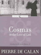 Cosmas, or the Love of God 5th Edition 9780829423952 0829423958