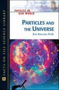 Particles and the Universe 1st edition 9780816061167 0816061165