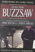 Into the Buzzsaw 1st Edition 9781573929721 1573929727