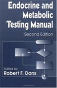 Endocrine and Metabolic Testing Manual 2nd edition 9780849376573 0849376572