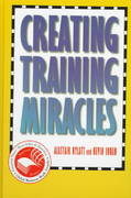Creating Training Miracles 1st Edition 9780787909925 0787909920