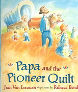 Papa and the Pioneer Quilt 0 9780803730281 0803730284