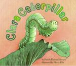 Clara Caterpillar 1st Edition 9780064436915 0064436918