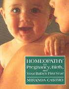Homeopathy for Pregnancy, Birth, and Your Baby's First Year 2nd edition 9780312088095 0312088094