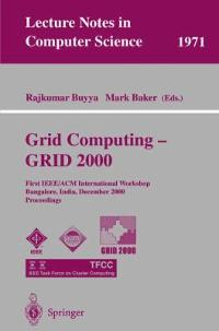 Grid Computing - GRID 2000 1st edition 9783540414032 3540414037