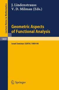 Geometric Aspects of Functional Analysis 0 9783540540243 3540540245