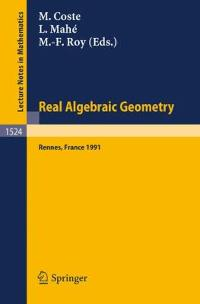 Real Algebraic Geometry 1st edition 9783540559924 3540559922