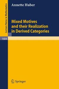 Mixed Motives and Their Realization in Derived Categories 0 9783540594758 3540594752
