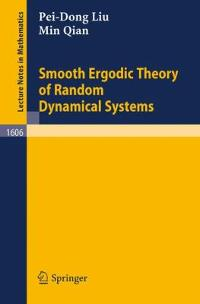 Smooth Ergodic Theory of Random Dynamical Systems 0 9783540600046 3540600043