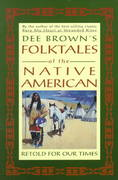 Dee Brown's Folktales of the Native American 1st Edition 9780805026078 080502607X