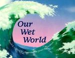 Our Wet World 0 9780881062687 0881062685