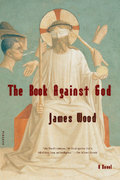 The Book Against God 1st edition 9780312422516 0312422512