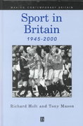 Sport in Britain 1945-2000 1st edition 9780631171539 0631171533